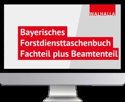 Bayerisches Forstdiensttaschenbuch (Fachteil plus Beamtenteil)